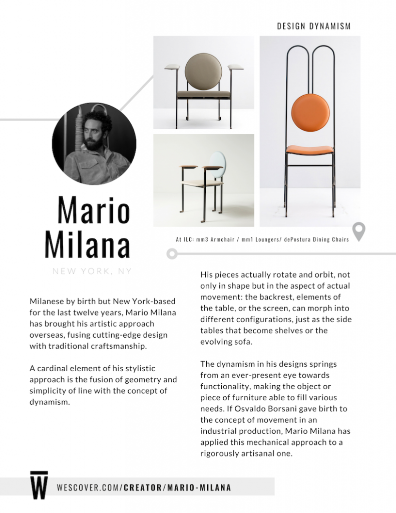 Milanese by birth but New York-based for the last twelve years, Mario Milana has brought his artistic approach overseas, fusing cutting-edge design with traditional craftsmanship.