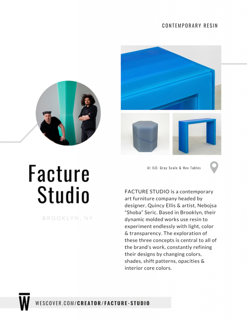 "Facture Studio is a contemporary art furniture company headed by designer, Quincy Ellis & artist, Nebojsa ""Shoba"" Seric."
