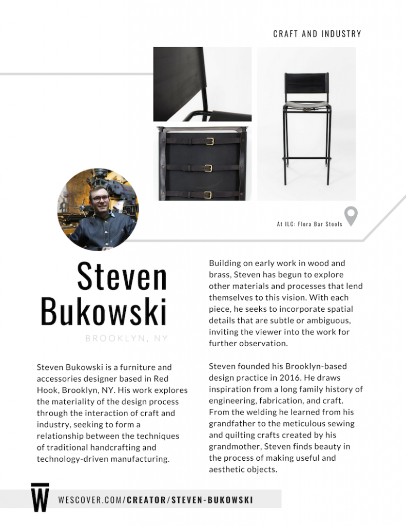 Steven Bukowski is a furniture and accessories designer based in Red Hook, Brooklyn, NY.