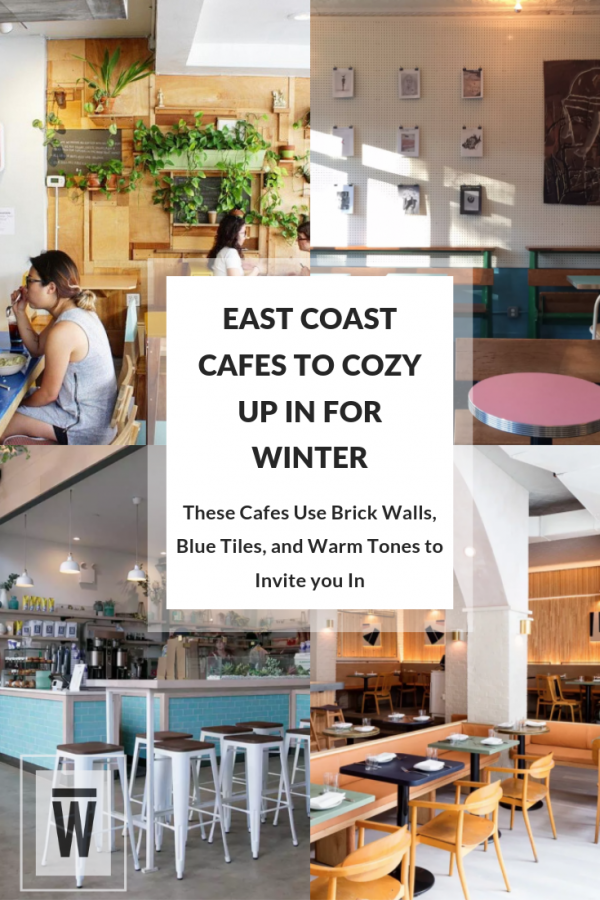 Cozy East Coat Cafes. A Wescover Listicle.