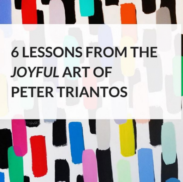 6 Lessons from the Joyful Art of Peter Triantos