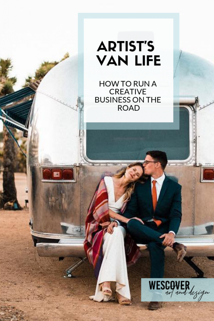 Artist's Van Life: How to Run a Creative Business on the Road.
