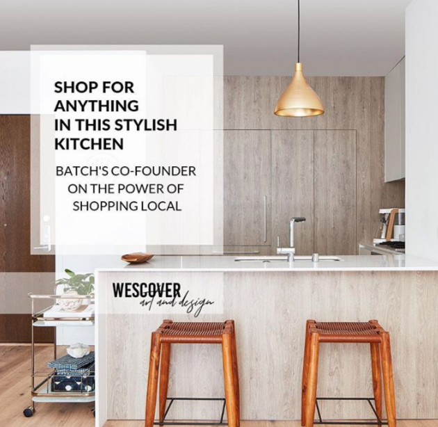 Batch's Co-Founder on the Power of Shopping Local. A Wescover feature.