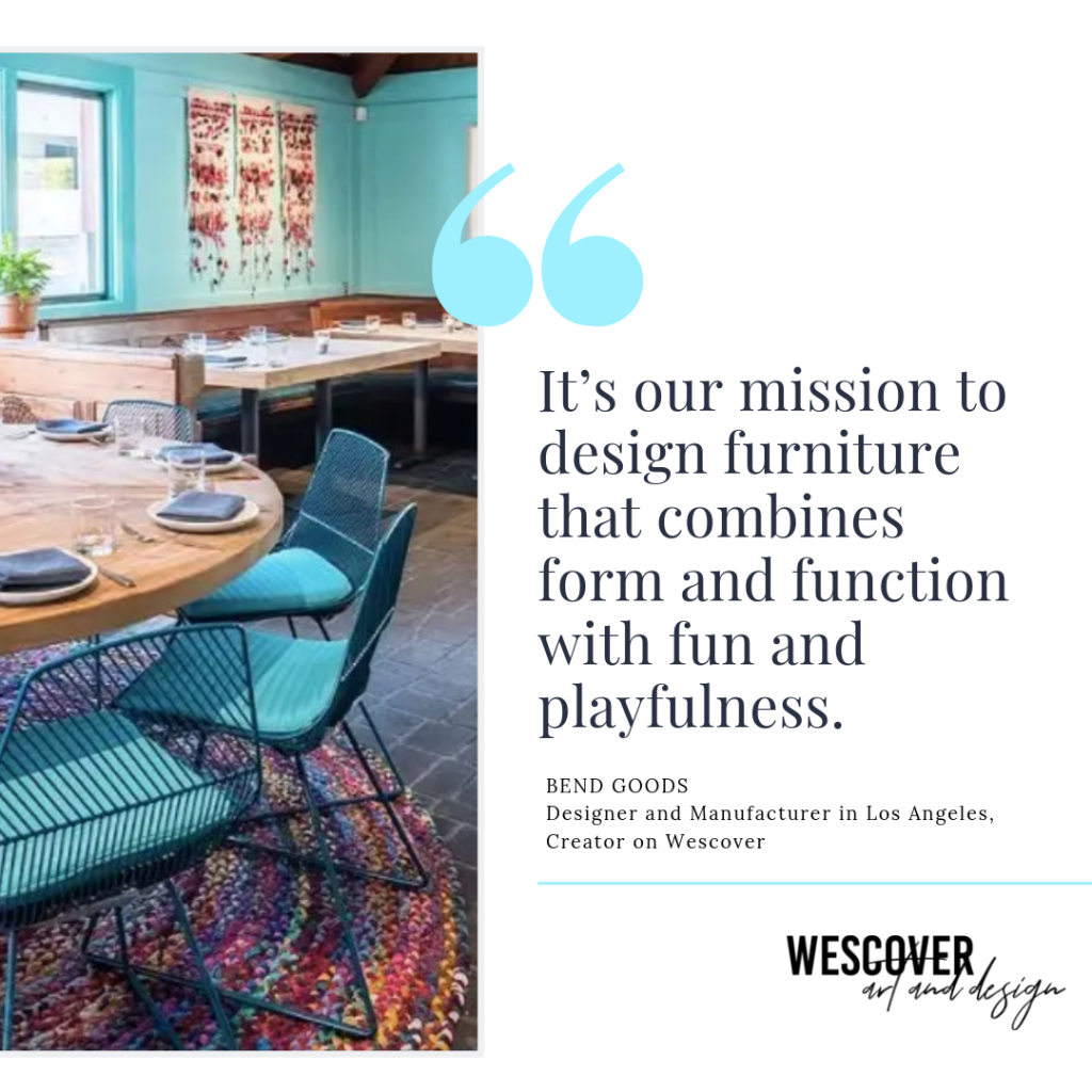 """It's our mission to design furniture that combines form and function with fun and playfulness."" - Bend Goods, furniture designer featured on Wescover."