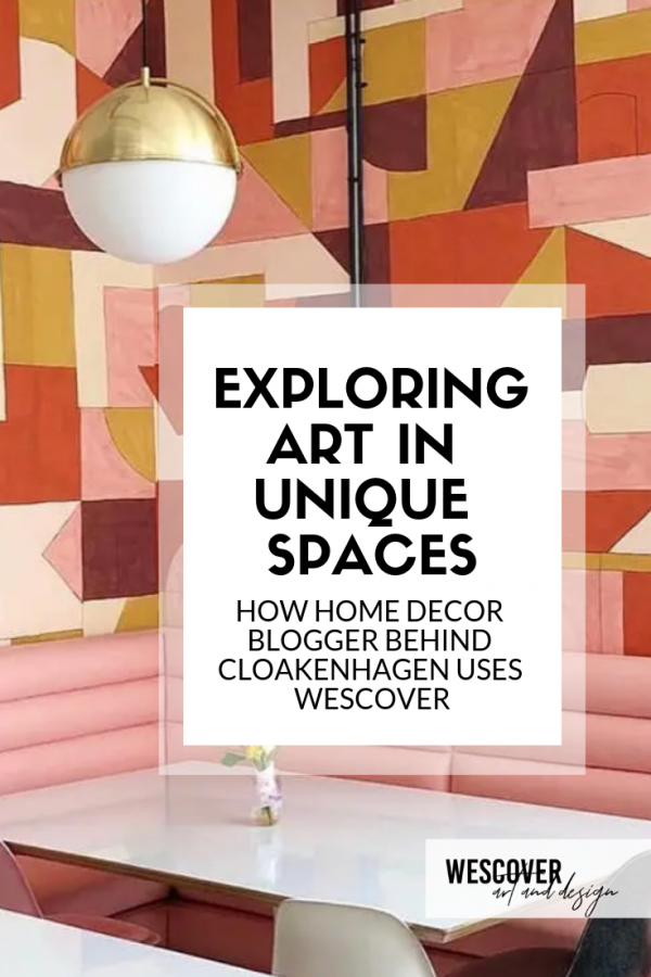 Exploring Art in Unique Spaces: how Home Decor Blogger Cloakenhagen uses Wescover.